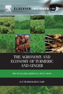 Agronomy and Economy of Turmeric and Ginger: The Invaluable Medicinal Spice Crops