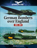 German Bombers Over England  1940   1944