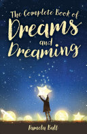 The Complete Book of Dreams and Dreaming ebook