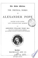 The poetical works of Alexander Pope  ed  with notes and intr  memoir by A W  Ward