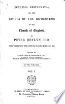 Theologo Historicus Or The True Life Of The Most Reverend Divine And Excellent Historian Peter Heylyn