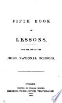 Fifth Book of Lessons, for the use of the Irish National Schools