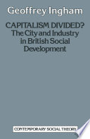 Capitalism Divided  The City   Industry in British Social Development Book