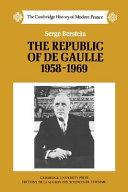 The Republic of de Gaulle 1958-1969