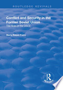Conflict and Security in the Former Soviet Union