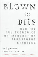 Blown To Bits: How The New Economics Of Information Transforms Strategy ebook