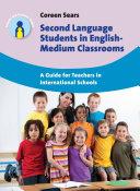 Second Language Students in English Medium Classrooms