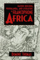 Nation-Building, Propaganda, and Literature in Francophone Africa Pdf/ePub eBook