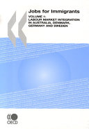Jobs for Immigrants  Vol  1  Labour Market Integration in Australia  Denmark  Germany and Sweden