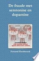 De Fraude Met Serotonine En Dopamine