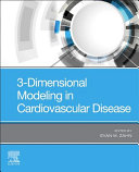 3 Dimensional Modeling in Cardiovascular Disease