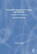 link to Functional anatomy for sport and exercise : a quick A - to - Z reference in the TCC library catalog
