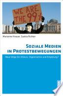 Soziale Medien in Protestbewegungen  : Neue Wege für Diskurs, Organisation und Empörung?