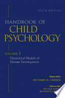 Handbook of Child Psychology  Theoretical Models of Human Development Book