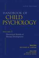 Handbook of Child Psychology  Theoretical Models of Human Development