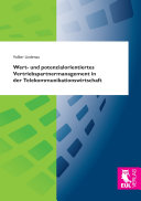 Wert- und potenzialorientiertes Vertriebspartnermanagement in der Telekommunikationswirtschaft