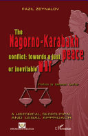 The Nagorno Karabaky Conflict  Towards a Just Peace Or Inevitable War