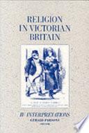 Religion in Victorian Britain, Vol. IV