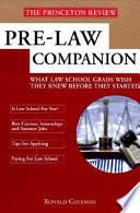 Pre-law Companion  : The Ultimate Guide to Preparing for Law School