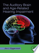 The Auditory Brain and Age Related Hearing Impairment Book