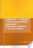 Interim Report of the Committee on Changes in New Source Review Programs for Stationary Sources of Air Pollutants