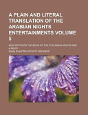 A Plain and Literal Translation of the Arabian Nights Entertainments  Now Intituled the Book of the Thousand Nights and a Night Volume 5