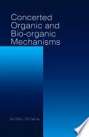 Concerted Organic And Bio Organic Mechanisms