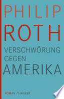 Verschwörung gegen Amerika  : Roman