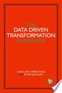 The Data Driven Transformation Playbook