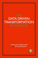 The Data Driven Transformation Playbook Book
