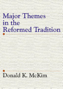 Major Themes in the Reformed Tradition