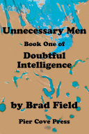Unnecessary Men/Book One Of/Doubtful Intelligence