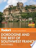 Fodor s Dordogne   the Best of Southwest France Book