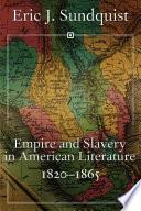 Empire and Slavery in American Literature  1820 1865