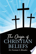 The Origin of Christian Beliefs