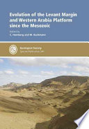 Evolution of the Levant Margin and Western Arabia Platform Since the Mesozoic