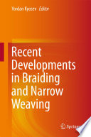 Recent Developments in Braiding and Narrow Weaving Book