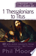 Straight to the Heart of 1 Thessalonians to Titus
