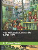 The Marvelous Land of Oz  Large Print