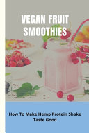 Vegan Fruit Smoothies