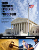 2019 Criminal Evidence and Procedure  An Introduction to Constitutional Principles for Searches  Seizures  Interrogation   Identification Book