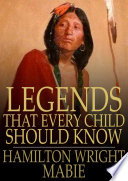 Legends That Every Child Should Know