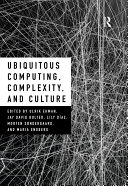 Ubiquitous Computing, Complexity and Culture