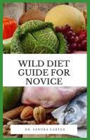 Wild Diet Guide For Novice