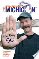 Under The Radar Michigan  The First 50 Book