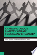 Changing labour markets  welfare policies and citizenship