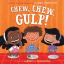 Chew, Chew, Gulp!