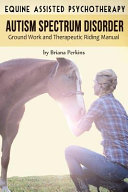 Equine Assisted Psychotherapy for Autism Spectrum Disorder