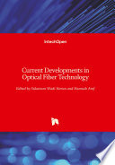 Current Developments in Optical Fiber Technology