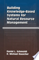 Building Knowledge Based Systems for Natural Resource Management Book